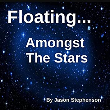 Floating... Amongst the Stars