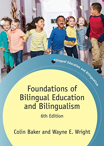 Compare Textbook Prices for Foundations of Bilingual Education and Bilingualism Bilingual Education & Bilingualism Sixth Edition ISBN 9781783097203 by Baker, Colin,Wright PhD  professor and Barbara I. Cook Chair of Literacy and Language  College of Education  Purdue University, Wayne E.