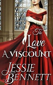 To Love A Viscount by [Jessie Bennett]