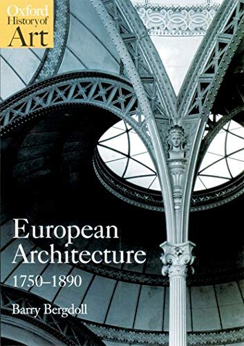 Compare Textbook Prices for European Architecture 1750-1890 Oxford History of Art 1 Edition ISBN 9780192842220 by Bergdoll, Barry