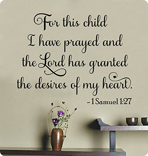 29' for This Child I Have Prayed and The Lord Had Granted The Desires of My Heart. 1 Samuel 1:27 Wall Decal Sticker Art Home Décor Lettering Christian Verse Scripture Religious Bible