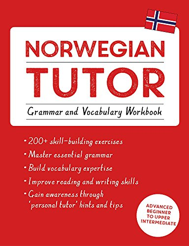 Compare Textbook Prices for Norwegian Tutor: Grammar and Vocabulary Workbook Learn Norwegian with Teach Yourself: Advanced beginner to upper intermediate course Workbook, Bilingual Edition ISBN 9781473617445 by Puzey, Guy,Carbone, Elettra