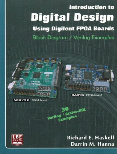Introduction to Digital Design Using Diligent FPGA Boards, Block Diagram/Verilog Examples by Haskell/Hanna (2009-05-03)