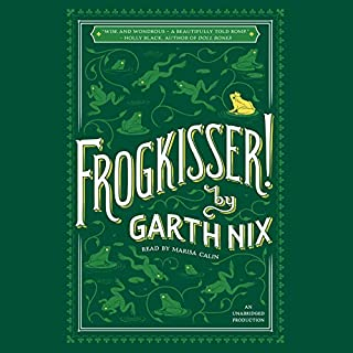 Frogkisser!                   By:                                                                                                                                 Garth Nix                               Narrated by:                                                                                                                                 Marisa Calin                      Length: 11 hrs and 6 mins     137 ratings     Overall 4.6