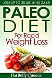 PALEO: Paleo Diet For Rapid Weight Loss: Lose Up To 30 lbs. In 30 Days (Paleo diet, Paleo diet for...