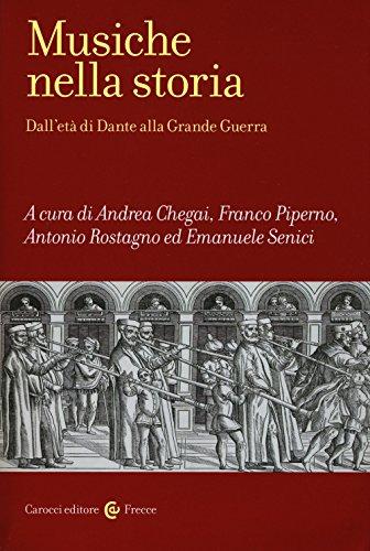 Musiche nella storia. Dall'età di Dante alla Grande Guerra