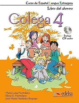 Colega 4. Pack alumno + CD audio + Cuaderno de ejercicios (Spanish Edition) by Mª L. Hortelano E. G. Hortelano J. M. Martinez(2013-05-08)