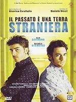 Il Passato E' Una Terra Straniera [Italian Edition]