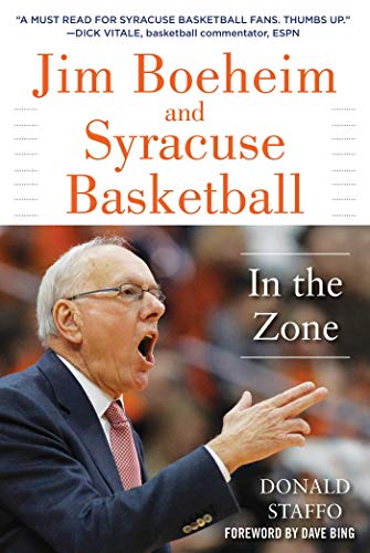 Jim Boeheim and Syracuse Basketball: In the Zone