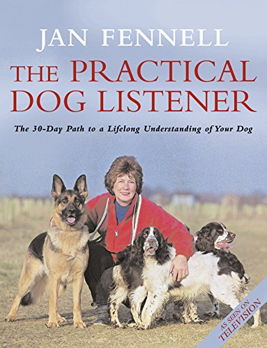 The Practical Dog Listener: The 30-Day Path to a Lifelong Understanding of Your Dog (English Edition)