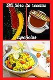MI LIBRO DE RECETAS ESPAGNOLAS: Un cuaderno para completar con 48 recetas españolas personales.