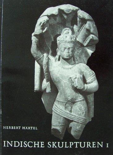 Indische Skulpturen, Teil 1: Die Werke der frühindischen, klassischen und frühmittelalterlichen Zeit