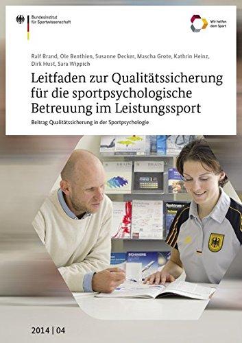 Leitfaden zur Qualitätssicherung für die sportpsychologische Betreuung im Leistungssport: Beitrag Qualitätssicherung in der Sportpsychologie (Schriftenreihe des Bundesinstituts für Sportwissenschaft)