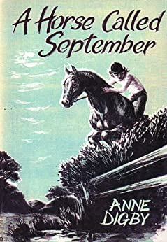A HORSE CALLED SEPTEMBER by [Anne Digby]