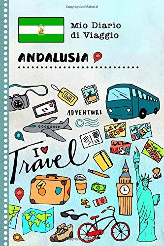 Andalusia Diario di Viaggio: Libro Interattivo Per Bambini per Scrivere, Disegnare, Ricordi, Quaderno da Disegno, Giornalino, Agenda Avventure – Attività per Viaggi e Vacanze Viaggiatore