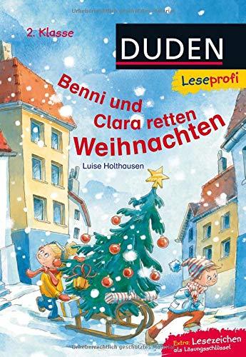 Duden Leseprofi – Benni und Clara retten Weihnachten, 2. Klasse (Leseprofi 2. Klasse)