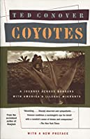 Coyotes: A Journey Across Borders with America's Mexican Migrants (Vintage Departures)