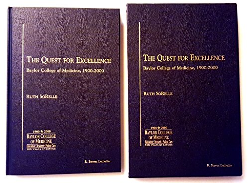 The Quest for Excellence (Baylor College of Medicine, 1900 - 2000)