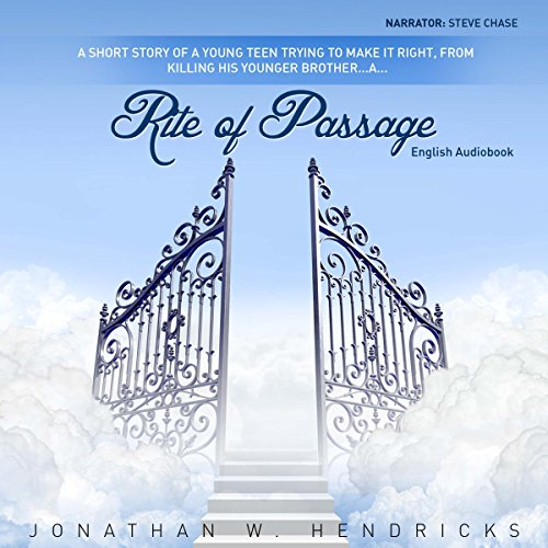 Rite of Passage: A Short Story of A Young Teen Trying to Make it Right, from Killing his Younger Brother audiobook cover art