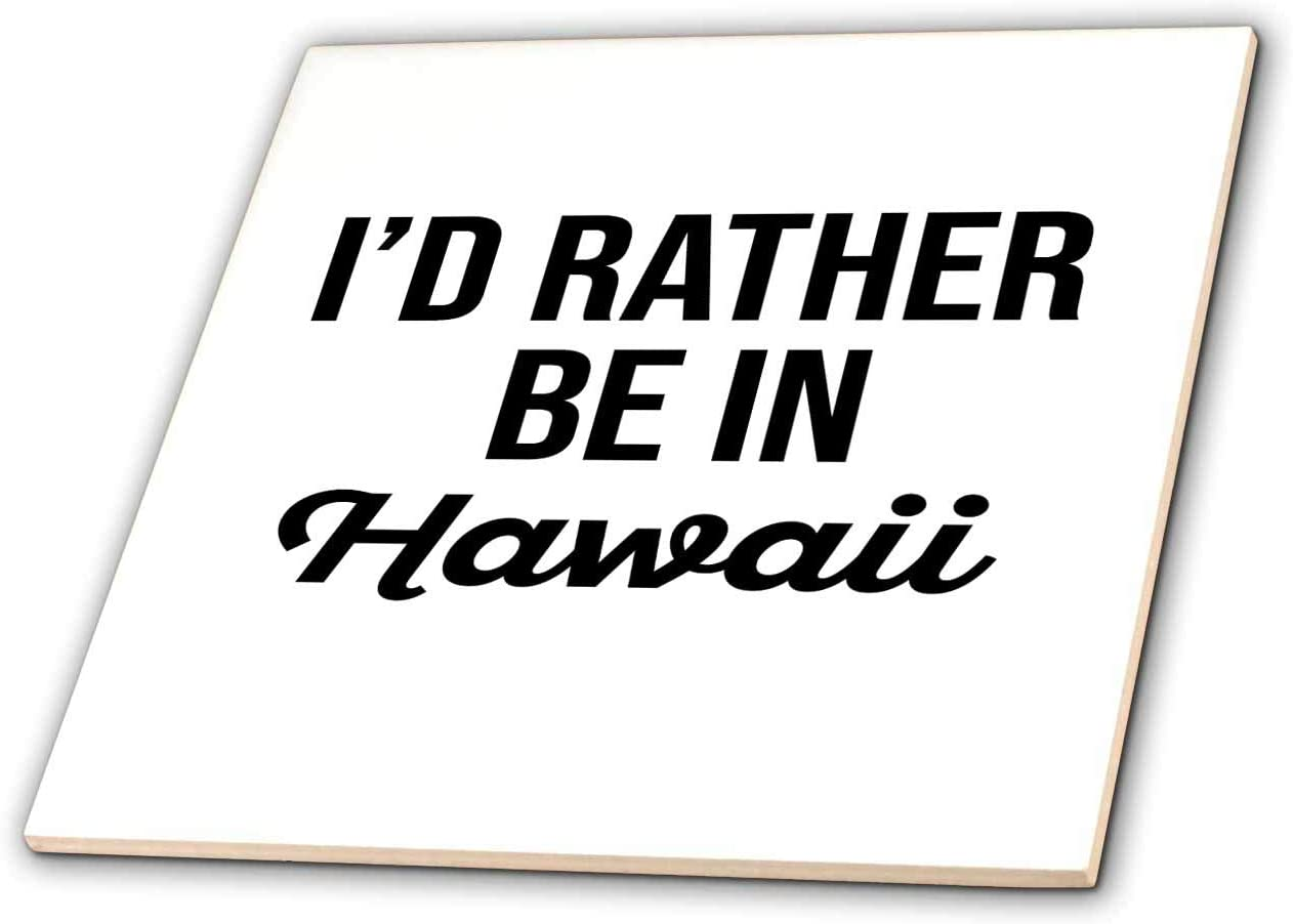 3dRose Id rather be in Washington Mall Hawaii. on Max 54% OFF Black lettering backgrou white