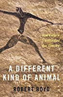 A Different Kind of Animal: How Culture Transformed Our Species (The University Center for Human Values)