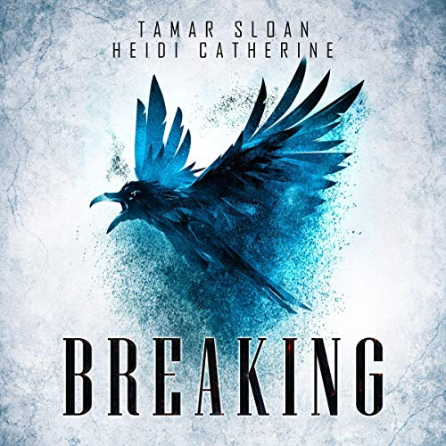 Breaking Audiobook By Heidi Catherine, Tamar Sloan cover art