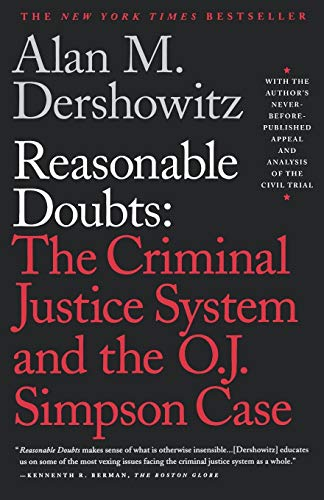Reasonable Doubts: The Criminal Justice System and the O.J. Simpson Case