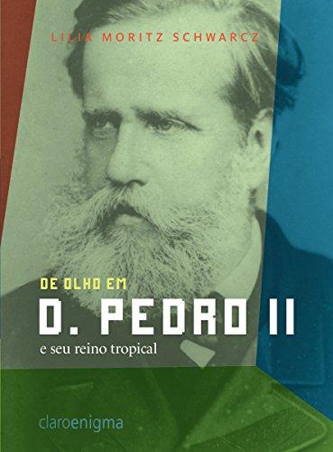 De olho em d. Pedro II e seu reino tropical