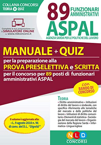 89 funzionari amministrativi ASPAL. Manuale + quiz per la preparazione della prova preselettiva e scritta