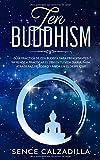 Guía Práctica de Zen Budista Para Principiantes: Aprende a Practicar el Zen en tu Vida Diaria, para Atraer Paz, Felicidad y Amor en el Despertar (Spanish Edition)