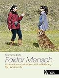 Faktor Mensch: Kundenkommunikation und Konfliktlösung für Hundeprofis