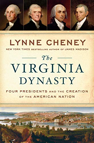 Compare Textbook Prices for The Virginia Dynasty: Four Presidents and the Creation of the American Nation  ISBN 9781101980040 by Cheney, Lynne