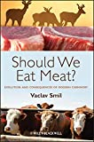 Should We Eat Meat?: Evolution and Consequences of Modern Carnivory (English Edition)