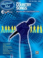 American Idol Presents Country Songs: Sing Along with 8 Great-Sounding Tracks: Piano/Vocal/chords