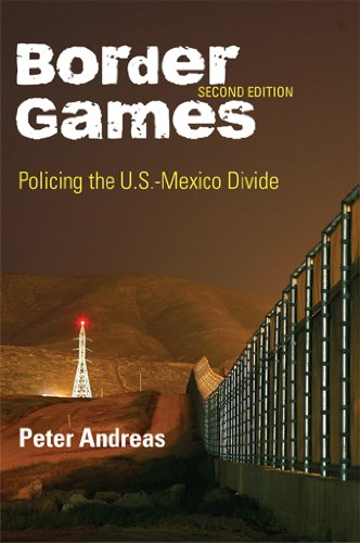 Border Games: Policing the U.S.-Mexico Divide (Cornell Studies in Political Economy)