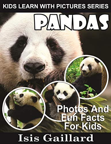 Pandas: Photos and Fun Facts for Kids (Kids Learn With Pictures Book 13) (English Edition)