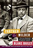 Image of Farther and Wilder: The Lost Weekends and Literary Dreams of Charles Jackson