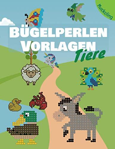 Bügelperlen Vorlagen Tiere: Vorlagenbuch für Jungen und Mädchen mit Hunden, Katzen, Pferden, Meerestieren, Dschungeltieren und vielem mehr