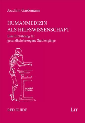 Humanmedizin als Hilfswissenschaft: Eine Einführung für gesundheitsbezogene Studiengänge