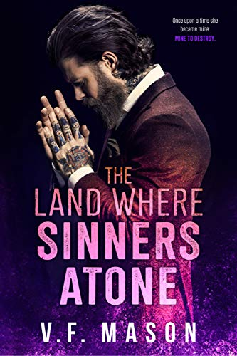 The Land Where Sinners Atone : A Standalone Enemies-to-Lovers Romance