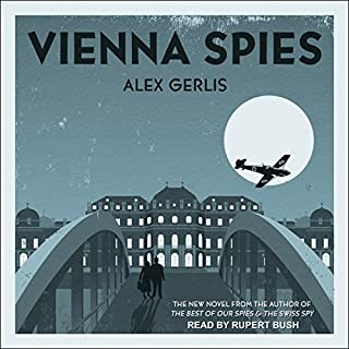 Vienna Spies                   Written by:                                                                                                                                 Alex Gerlis                               Narrated by:                                                                                                                                 Rupert Bush                      Length: 11 hrs and 51 mins     1 rating     Overall 4.0