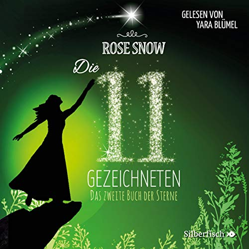 Das zweite Buch der Sterne     Die 11 Gezeichneten 2              By:                                                                                                                                 Rose Snow                               Narrated by:                                                                                                                                 Yara Blümel                      Length: 10 hrs and 7 mins     1 rating     Overall 5.0