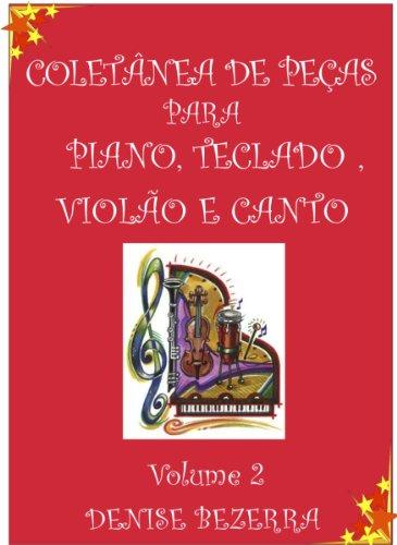 Vol II. Coletânea de partituras para piano, teclado, flauta, violão e canto (Portuguese Edition)