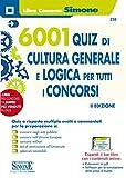 6001 quiz di cultura generale e logica per tutti i concorsi. Con software di simulazione