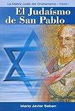 Judaismo de San Pablo, El - Tomo 1 by Mario J. Saban (2005-11-02)