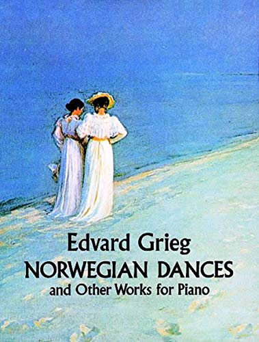 Norwegian Dances And Other Works: Noten für Klavier (Dover Music for Piano)