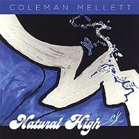 Natural High by Coleman Mellett