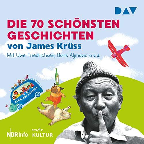 Die 70 schönsten Geschichten von James Krüss audiobook cover art