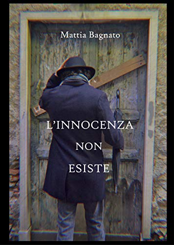L'innocenza non esiste eBook: Bagnato, Mattia: Amazon.it: Kindle Store