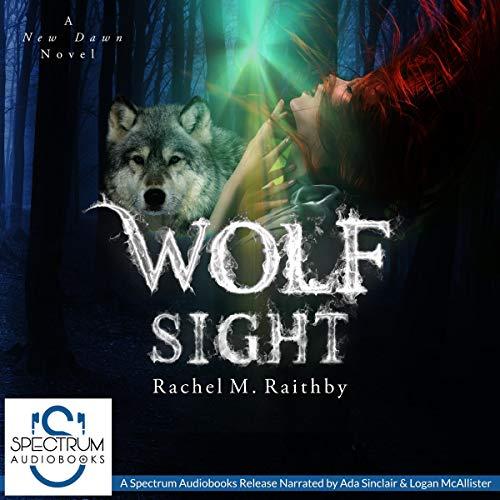 Wolf Sight: A New Dawn Novel, Book 3